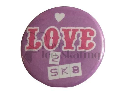 Love 2 Sk8 badge